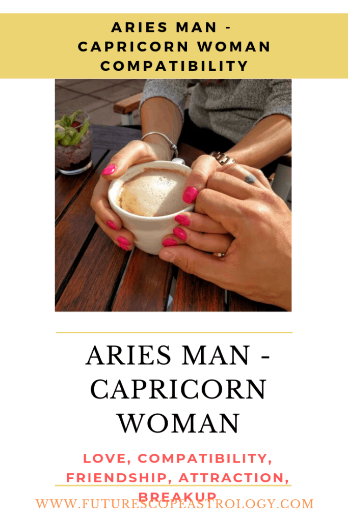 Aries Man and Capricorn Woman: love, compatibility, friendship, breakup