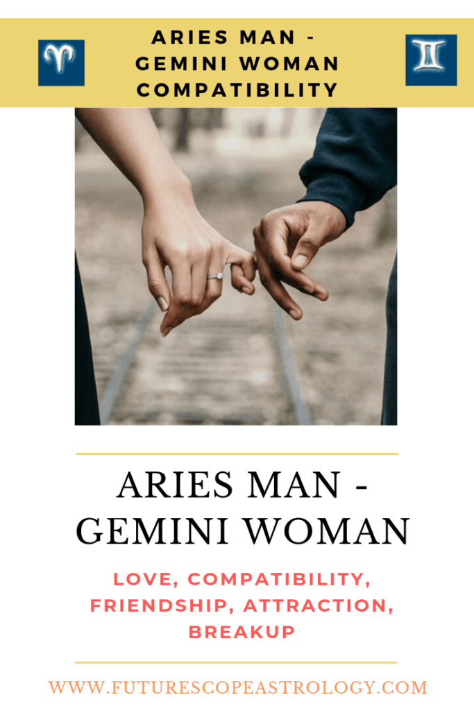 Gemini Woman and Aries Man: Love, Compatibility, Friendship, Attraction, Breakup