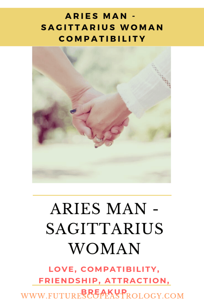 Aries Man and Sagittarius Woman: Love, Compatibility, Friendship, Attraction, Breakup