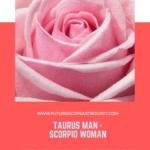 Taurus Man and Scorpio Woman love compatibility
