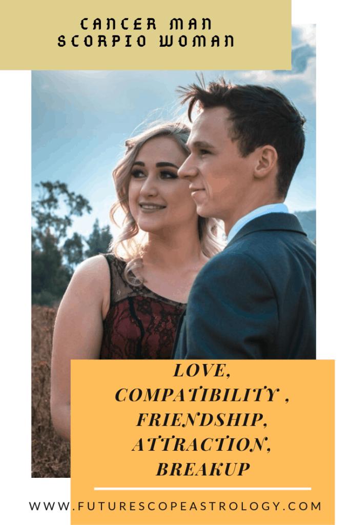 Cancer Man and Scorpio Woman: Love, Compatibility, Friendship, Attraction, Breakup