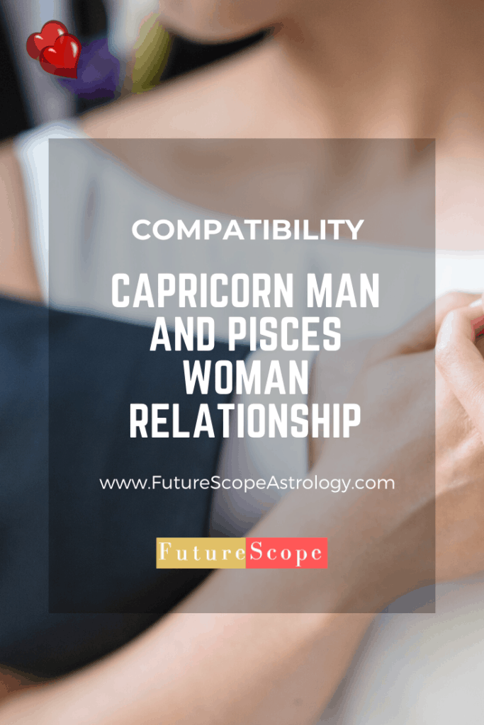 Capricorn Man and Pisces Woman: Love, Compatibility, Friendship, Attraction, Breakup