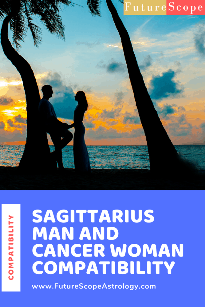 Sagittarius Man and Cancer Woman love compatibility
