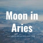 Moon in Aries or Mesha in a Horoscope