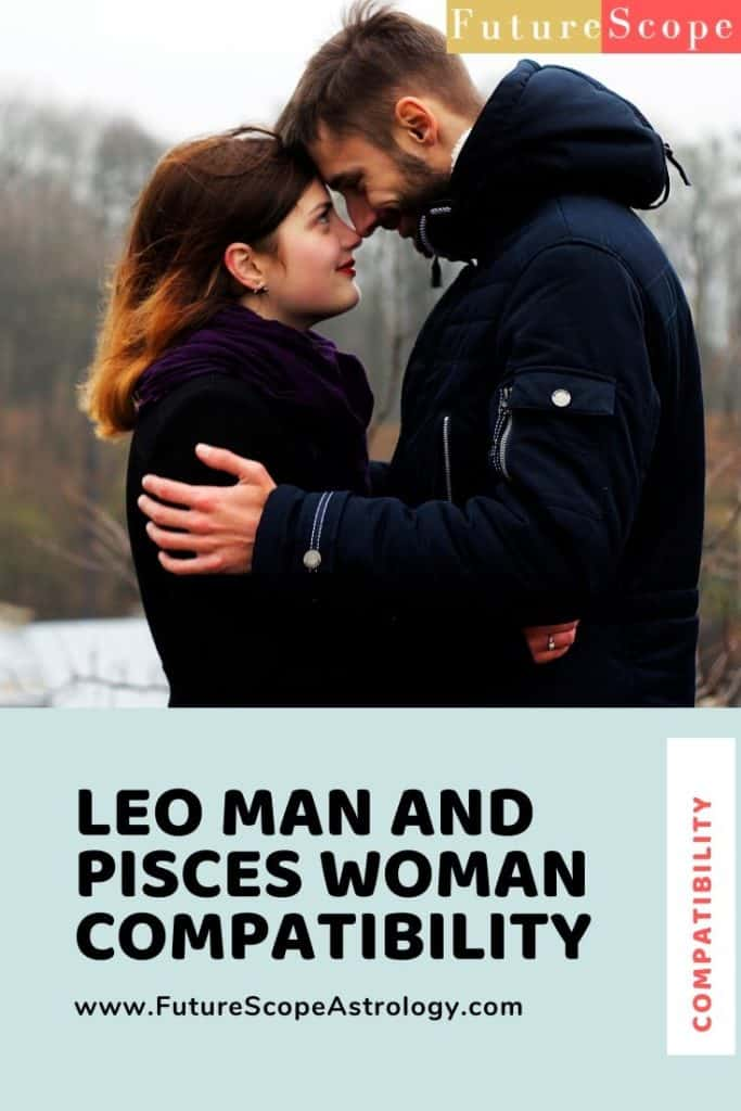 Leo Man and Pisces Woman: Love, Compatibility, Friendship, Attraction, Breakup