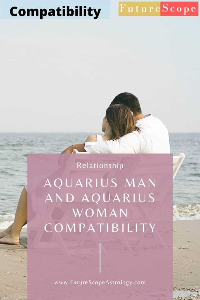 Aquarius Man and Aquarius Woman: Love, Compatibility, Friendship, Attraction, Breakup