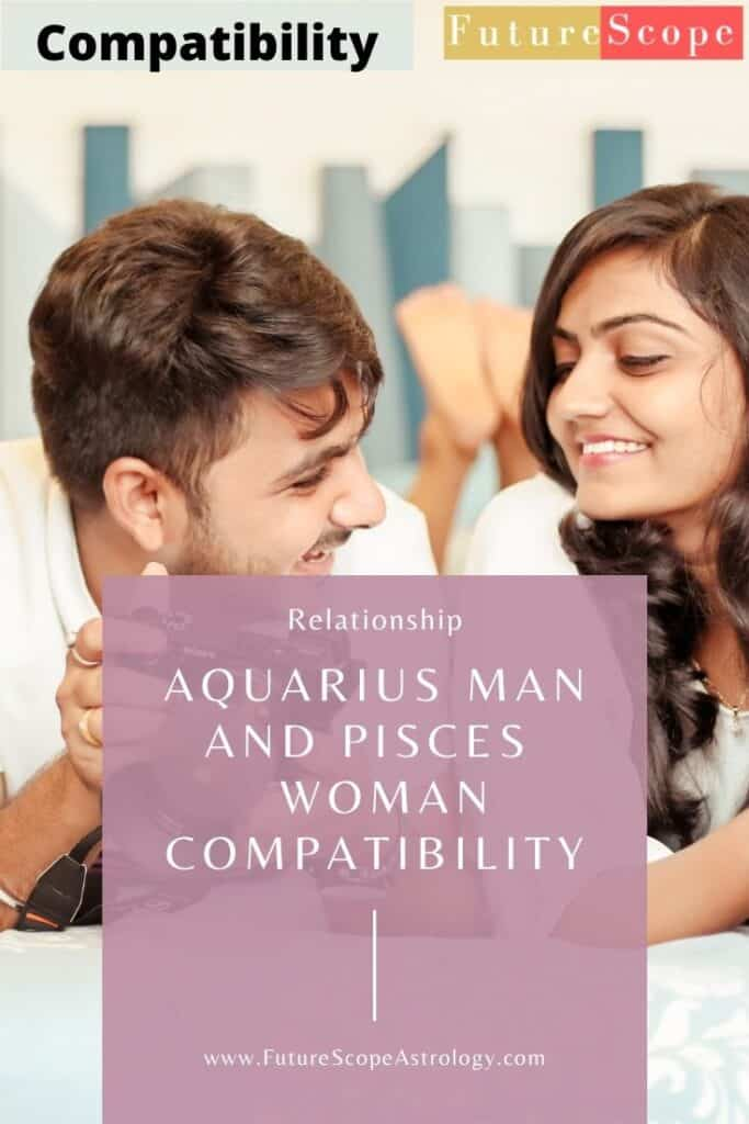 Aquarius Man and Pisces Woman: Love, Compatibility, Friendship, Attraction, Breakup