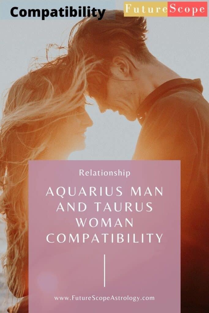Aquarius Man and Taurus Woman love compatibility
