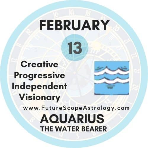 February 13 Birthday: Personality, Zodiac Sign, Compatibility, Ruling Planet, Element, Health and Advice