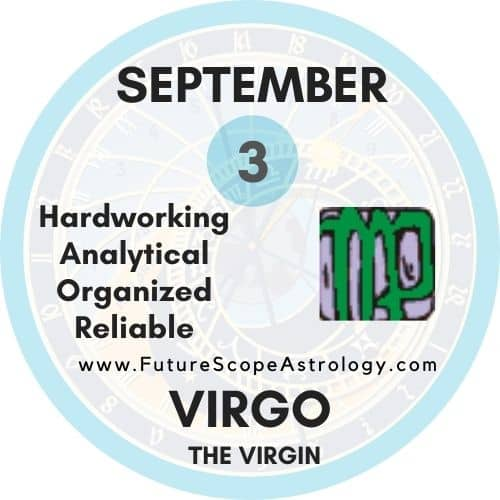 September 3 Birthday: Personality, Zodiac Sign, Compatibility, Ruling Planet, Element, Health and Advice