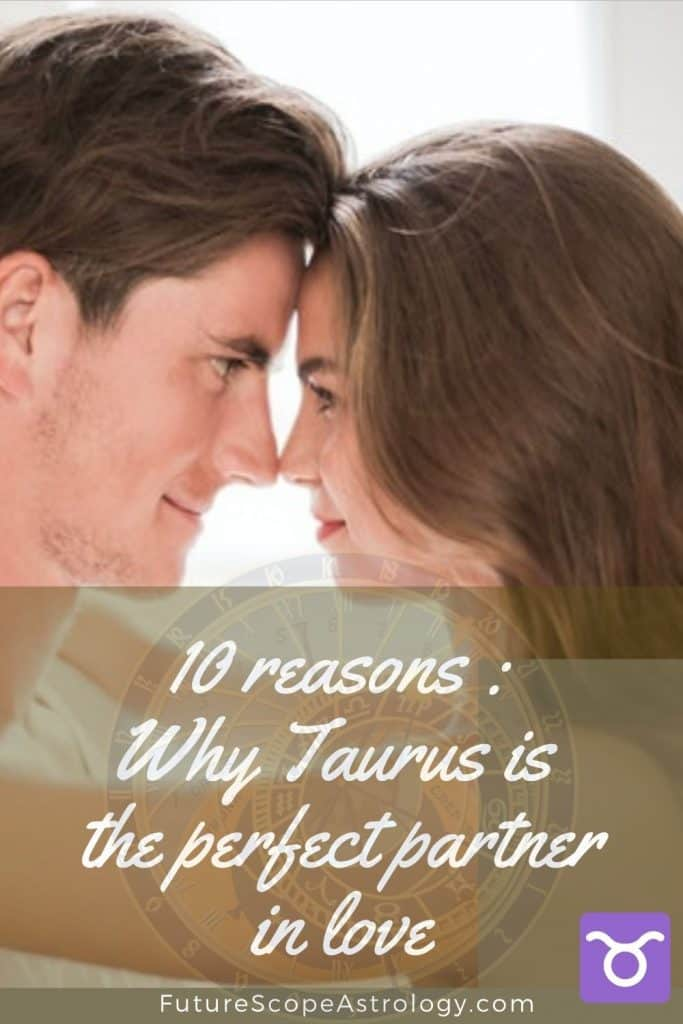 10 reasons why Taurus is the perfect partner in love