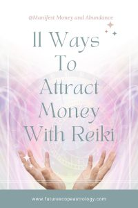 11-Ways-To-Attract-Money-With-Reiki