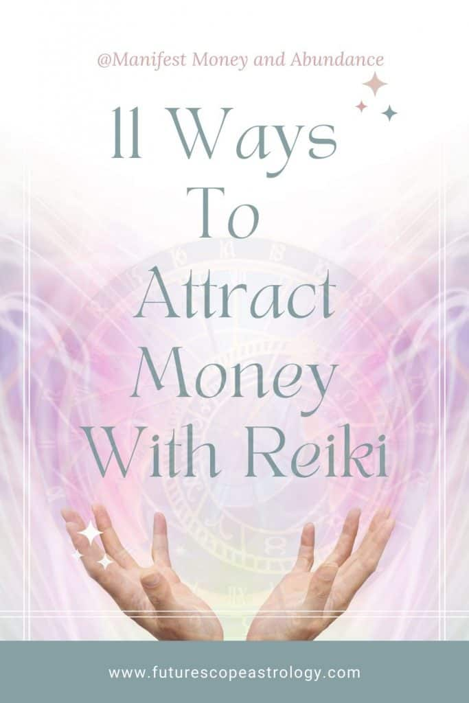 11 Ways To Attract Money With Reiki