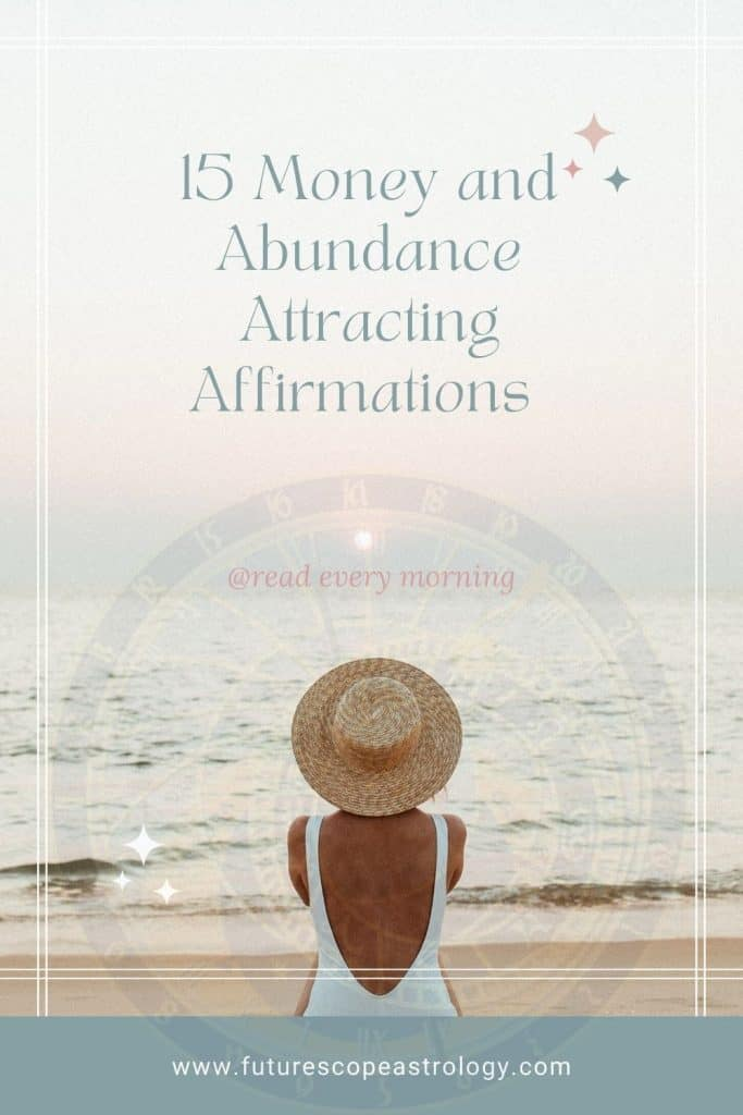 15 Money and Abundance Attracting Affirmations (read every morning)