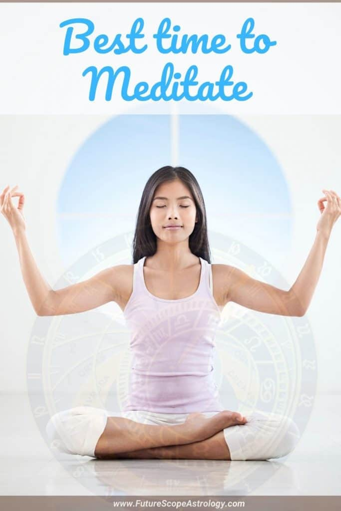 Best time to Meditate : morning, afternoon or evening