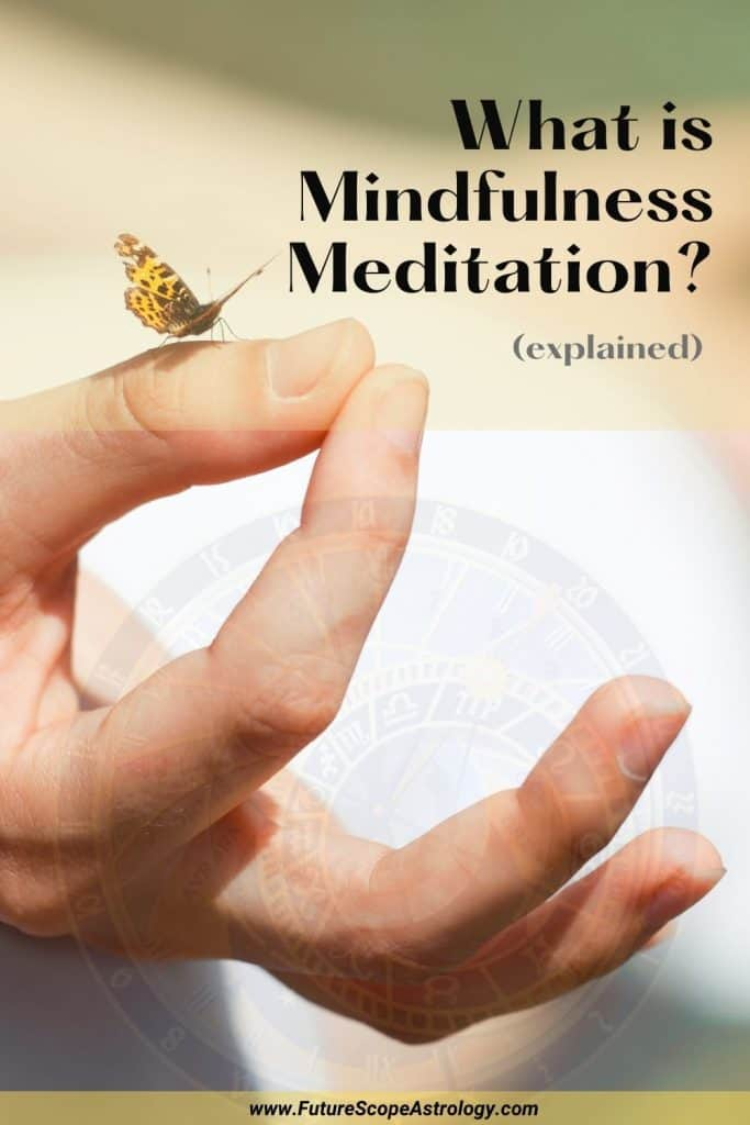 What is Mindfulness Meditation? (explained)