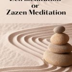 What is Zen meditation or zazen meditation? (explained)