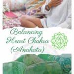 Balancing your Heart Chakra or Anahata