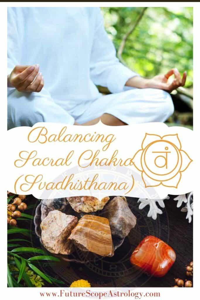 Balancing your Sacral Chakra or Svadhisthana