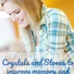 Top 5 Crystals and Stones to improve memory and concentration