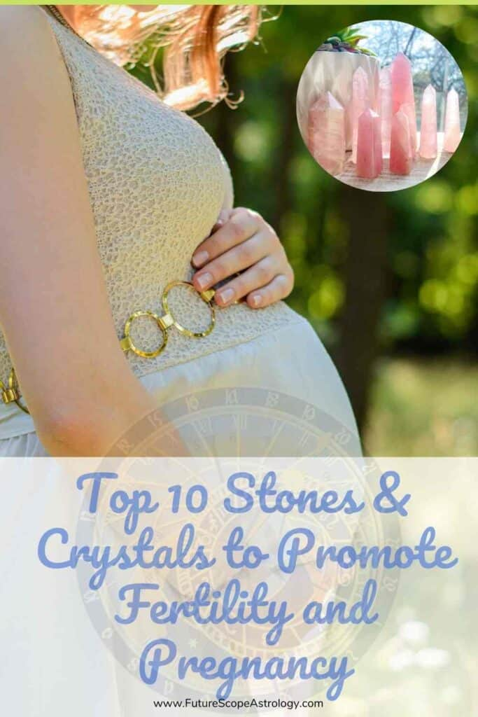 Top 10 Stones and Crystals to Promote Fertility and Pregnancy
